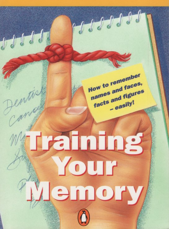 Training Your Memory by Jonathan Crabtree published by Penguin Books 1996 ISBN 0-14-026025-0